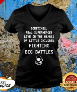 Top Superheroes Live In The Hearts Of Little Children Fighting Big Battles V-neck