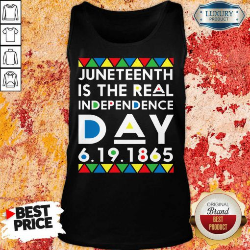 Juneteenth Is The Real Independence Day Tank Top