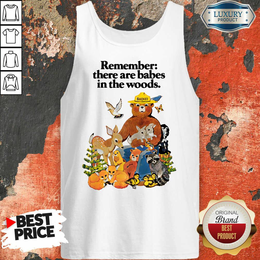 Remember There Are Babes In The Woods Tank Top