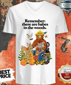 Remember There Are Babes In The Woods V-neck