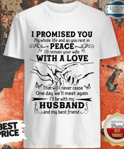 I Promised Peace With A Love Husband Shirt