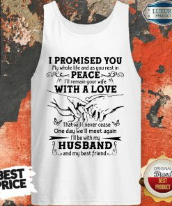 I Promised Peace With A Love Husband Tank Top