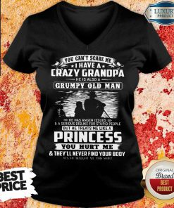 You Can't Scare Me I Have A Crazy Grandpa He Is Also A Grumpy Old Man V-neck