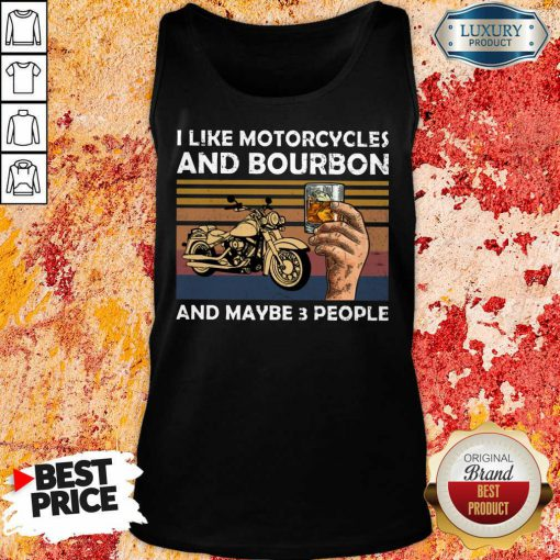 I Like Motorcycles And Bourbon And Maybe 3 People Vintage Tank Top