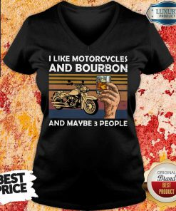 I Like Motorcycles And Bourbon And Maybe 3 People Vintage V-neck