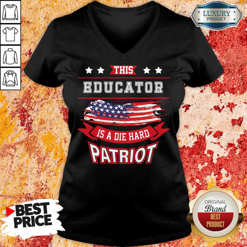 This Educator Is A Die Hard Patriot American Flag V-neck